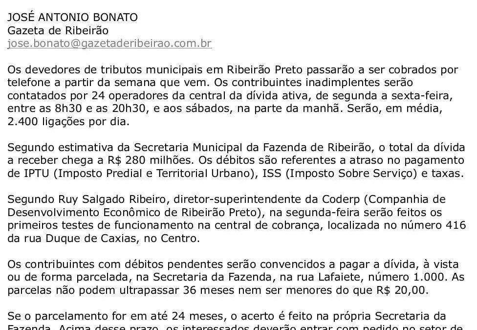 Devedores serão cobrados por telefone – débito atinge R$ 300 mi
